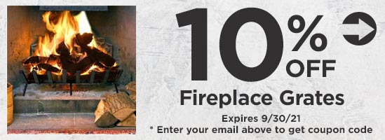10% Off Fireplace Grates
