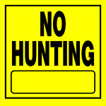 "No Hunting Sign (11"" x 11"")"