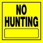 "No Hunting Sign (11"" x 11"")"