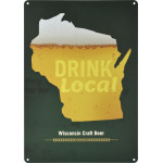 "Aluminum Drink Local WI Beer Sign, 10"" x 14"""
