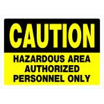 """Caution Hazardous Area Authorized Personnel Only Sign, 10"""" x 14"""""""