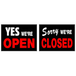 """Yes We're Open / Sorry We're Closed Sign (15"""" x 19"""")"""