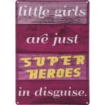 "Little Girls are Superheroes in Disguise Novelty Sign (10"" x 14"")"