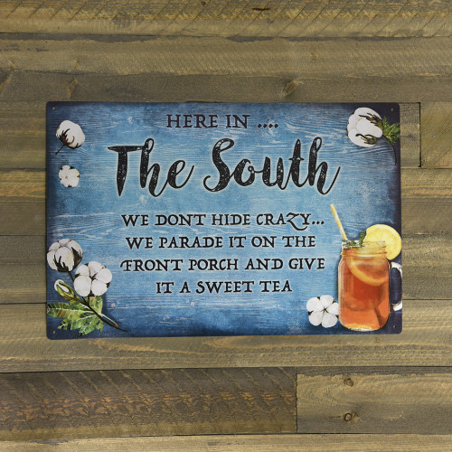 In the South We Serve Our Crazy Tea Novelty Sign (12