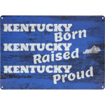 "Aluminum Kentucky Born, Raised, Proud Sign, 10"" x 14"""