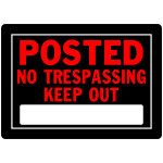 "Posted No Trespassing Sign (10"" x 14"")"