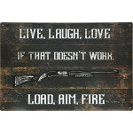 "Live Laugh Love / Load Aim Fire Novelty Sign (12"" x 18"")"