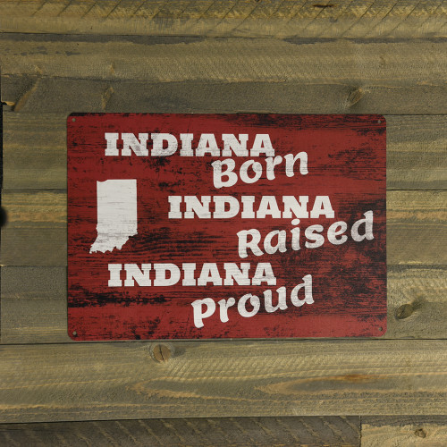 Indiana Born Raised Proud Novelty Sign (10