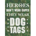 """Aluminum Heroes Wear Dog Tags Sign 10"""" x 14"""""""
