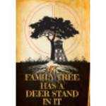 """Aluminum The Family Tree Has a Deer Stand Sign 10"""" x 14"""""""