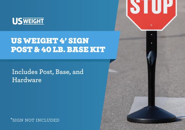 US Weight 4' Sign Post & 40 lb. Base Kit 2