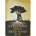 "My Family Tree has a Deer Stand Novelty Sign (10"" x 14"")"