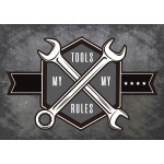 "Aluminum My Tools My Rules Sign 10"" x 14"""