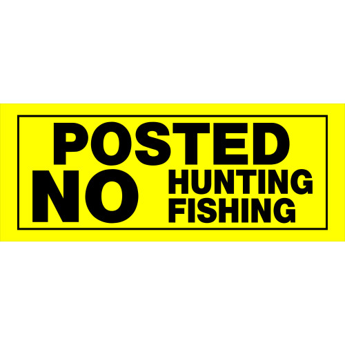 No Hunting or Fishing Sign (6