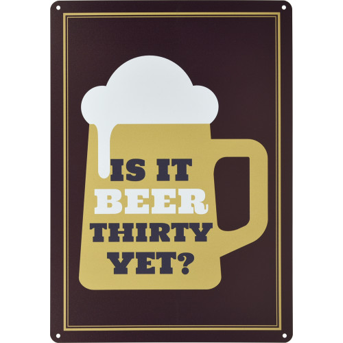 Is It Beer Thirty Yet Novelty Sign (10