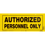 "Authorized Personnel Only Sign (6"" x 15"")"