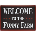 "Aluminum Welcome to the Funny Farm Sign, 10"" x 14"""