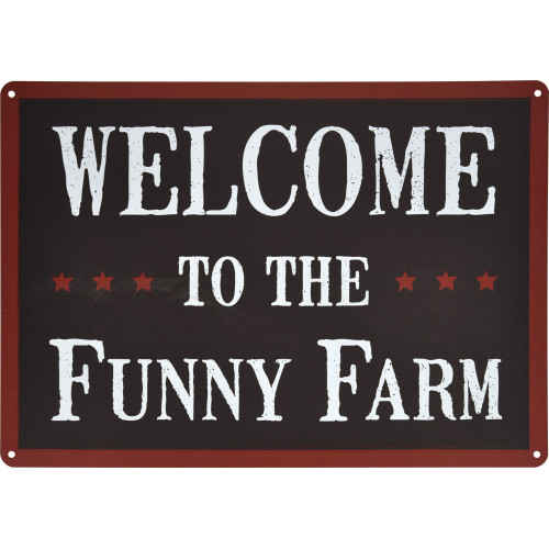 Aluminum Welcome to the Funny Farm Sign, 10