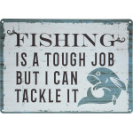 "Aluminum Fishing is a Tough Job Sign, 10"" x 14"""