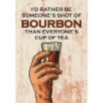 """Aluminum Rather Be Bourbon Than Tea Sign 10"""" x 14"""""""