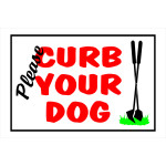 "Please Curb Your Dog Sign, 8"" x 12"""