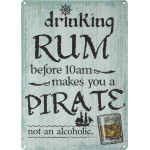 "Drink Rum like a Pirate Novelty Sign (10"" x 14"")"