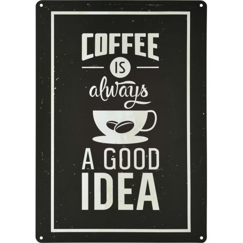Coffee is Always a Good Idea Novelty Sign (10