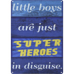 "Little Boys are Superheroes in Disguise Novelty Sign (10"" x 14"")"