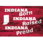 "Aluminum Indiana Born, Raised, Proud Sign 10"" x 14"""