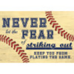 """Aluminum Never Fear Striking Out Sign 10"""" x 14"""""""