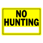 "No Hunting Sign Yellow and Black (10"" x 14"")"