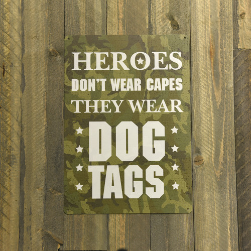 Heroes Wear Dog Tags Novelty Sign (10
