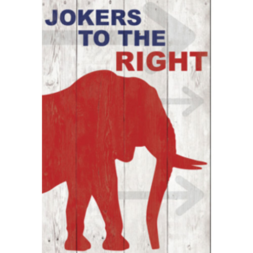Jokers to the Right Novelty Sign (12