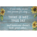 "I Can Only Please One Person a Day Novelty Sign (12"" x 18"")"
