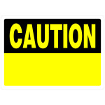 "Blank Caution Sign Yellow and Black (10"" x 14"")"