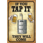 "If You Tap It They will Come Novelty Sign (12"" x 18"")"