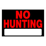 "No Hunting Sign (8"" x 12"")"
