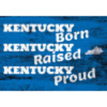 "Aluminum Kentucky Born, Raised, Proud Sign 10"" x 14"""