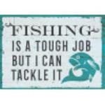 Aluminum Fishing Is A Tough Job Sign