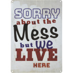 "Sorry about the Mess Novelty Sign (10"" x 14"")"