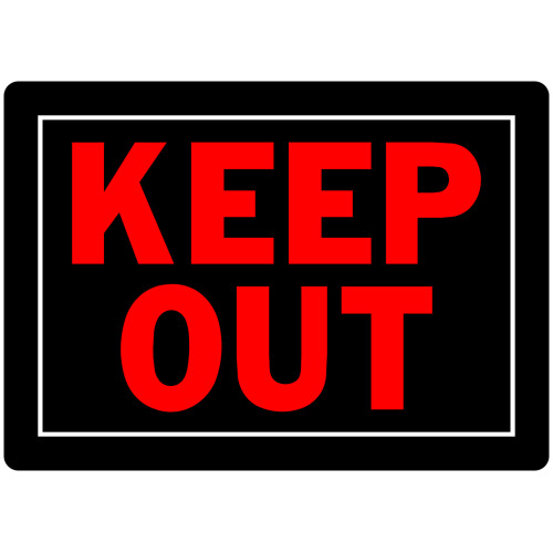 Keep Out Sign (10