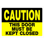 "Caution This Door Must be Kept Closed Sign (10"" x 14"")"