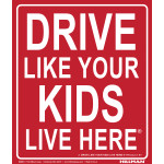 "Drive like Your Kids Live Here Sign (19"" x 24"")"