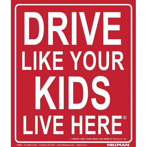 Drive Like Your Kids Live Here Sign, 19